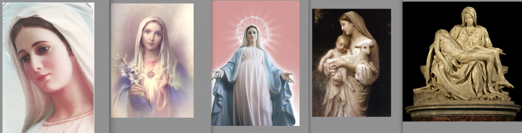 Various images of Mary, from beautiful woman, to Sacred Heart, to Queen of Heaven,to nurturer of the infant Jesus, to desconsolate mother.