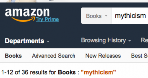 """Mythicism"" seems to be catching on. A keyword search on Amazon.com returned 36 books (May 16, 2016)."